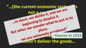 """Quote from John Maynard Keynes - """"In short we don't like it and we are beginning to despise it. But when we wonder what to put in its place we are extremely perplexed"""""""