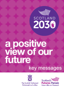 Scotland 2030: A Positive View of Our Future -Key Messages - Front Page